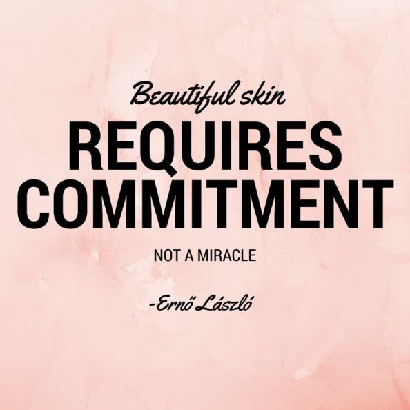 Image result for beautiful skin requires commitment not a miracle